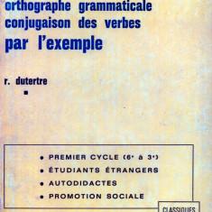 Roger Dutertre - La grammaire francaise et l'orthographe grammaticale par l'exemple - 604456 - Carte Literatura Franceza