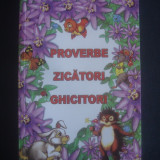 PROVERBE, ZICATORI, GHICITORI - Carte de povesti