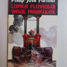 LUMEA FLUVIULUI, VASUL MIRACULOS de PHILIP JOSE FARMER, 1997