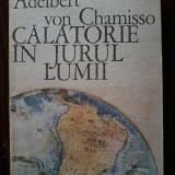 Adelbert von Chamisso - Calatorie in jurul lumii - Carte Geografie