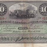 CUBA 10 pesos 1896 VF+!!!, America Centrala si de Sud, An: 1896