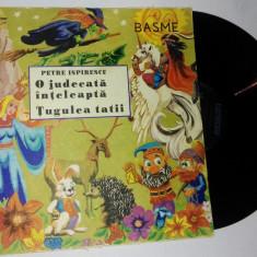 Disc vinil / vinyl - P. Ispirescu - O judecata inteleapta / Tugulea tatii - Muzica pentru copii electrecord