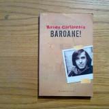Beletristica - BAROANE - Mircea Cartarescu - 2005, 216 p.