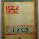 """II-CALENDAR SAPTAMANAL - ANUL 1959 - EDITURA """" LIBRARIA NOASTRA """"- FARA NOTITE"""