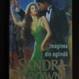 Sandra Brown - Imaginea din oglinda - 508741