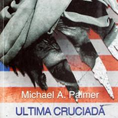 Michael Palmer - Ultima cruciada - 493966 - Carti Islamism