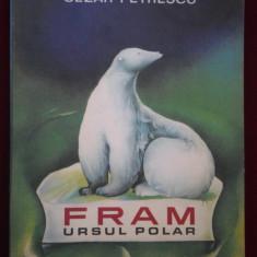 Carte de povesti - Cezar Petrescu - Fram, ursul polar - 523953