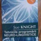 Tehnicile Programarii Neuro-lingvistice - Sue Knight ,531496