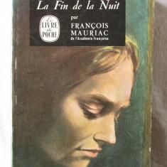 LA FIN DE LA NUIT, Francois Mauriac, 1968. Colectia LE LIVRE DE POCHE.Carte noua - Carte Literatura Franceza