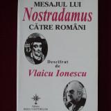 Vlaicu Ionescu - Mesajul lui Nostradamus catre romani - 561159