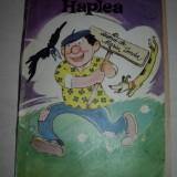 Carte de povesti - Haplea, alte patanii si nazdravanii - Mos Nae, 1971