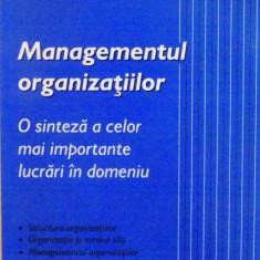 MANAGEMENTUL ORGANIZATIILOR, O SINTEZA A CELOR MAI IMPORTANTE LUCRARI IN DOMENIU de D.S. PUGH, D.J. HICKSON, 1989 - Carte de vanzari