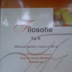 Filosofie - Tip B - Manual pentru clasa a XII-a -Ioan N.Rosca - Manual scolar corint, Clasa 12, Corint, Alte materii