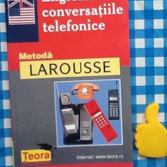 Engleza in conversatiile telefonice metoda Larousse - Curs Limba Engleza teora