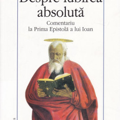 Augustin - Despre iubirea absoluta - 666948 - Carti Crestinism