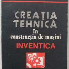 Vitalie Belous - Inventica, Creatia Tehnica In Constructia De Masini - Carti Inventica