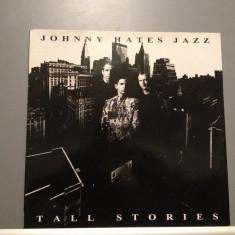 JOHNNY HATES JAZZ - TALL STORIES (1991/VIRGIN REC/RFG) - Vinil/Impecabil (NM) - Muzica Pop virgin records