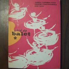 Ghid de balet - Daniela Caraman-Fotea, Iosif Sava, Gr. Constantinescu (1973) - Carte Arta dansului