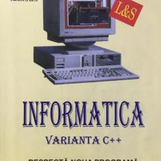 INFORMATICA MANUAL PENTRU CLASA A IX-A VARIANTA C++ - Tudor Sorin - Carte Informatica