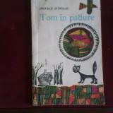 Ingvald Svinsaas Tom in padure, ilustratii Mihu Vulcanescu - Carte de povesti