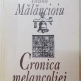 CRONICA MELANCOLIEI de ILEANA MALANCIOIU , 1998