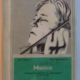 MUZICA , MANUAL PENTRU CLASELE IX SI X SCOALA GENERALA SI ANII I-II LICEU , 1973